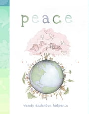 Peace - with audio recording ebook by Wendy Anderson Halperin,Wendy Anderson Halperin