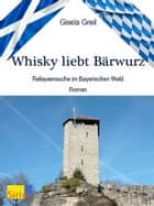 Whisky liebt Bärwurz ebook by Gisela Greil