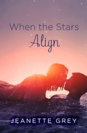 When the Stars Align ebook by Jeanette Grey
