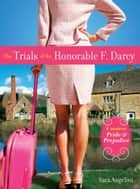 The Trials of the Honorable F. Darcy ebook by Sara Angelini