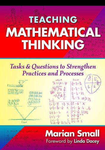 Teaching mathematical thinking ebook by marian small 9780807775882 teaching mathematical thinking tasks and questions to strengthen practices and processes ebook by marian small fandeluxe Choice Image