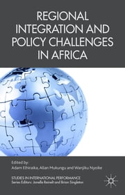 Regional Integration and Policy Challenges in Africa ebook by Adam Elhiraika,Allan Mukungu,Wanjiku Nyoike