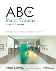 ABC of Major Trauma ebook by David V. Skinner,Peter A. Driscoll