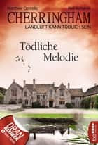 Cherringham - Tödliche Melodie - Landluft kann tödlich sein eBook by Neil Richards, Matthew Costello, Sabine Schilasky