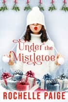 Under the Mistletoe ebook by