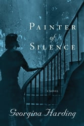 Painter of Silence - A Novel ebook by Georgina Harding