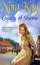 Legacy of Shame ebook by Nora Kay