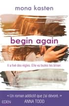 Begin again eBook by Mona Kasten