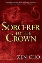 Sorcerer to the Crown ebook by