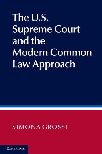 The US Supreme Court and the Modern Common Law Approach ebook by Simona Grossi