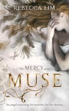 Muse (Mercy, Book 3) ebook by Rebecca Lim