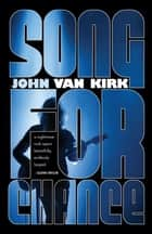Song for Chance ebook by John Van Kirk