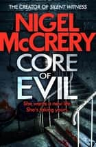 Core of Evil - A gripping thriller that will have you hooked (DCI Mark Lapslie Book 1) ebook by Nigel McCrery