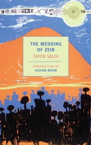 The Wedding of Zein ebook by Denys Johnson-Davies,Hisham Matar,Tayeb Salih