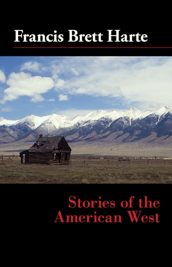 Stories of the American West ebook by Francis Bret Harte