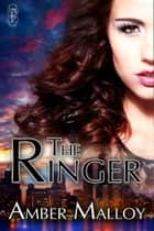 The Ringer ebook by Amber Malloy