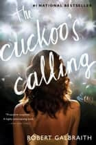 The Cuckoo's Calling ebook by Robert Galbraith,J. K. Rowling