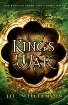 King's War (The Kinsman Chronicles Book #3) ebook by Jill Williamson