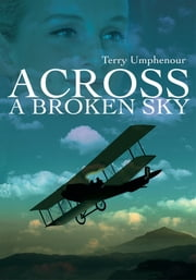 Across a Broken Sky ebook by Terry Umphenour