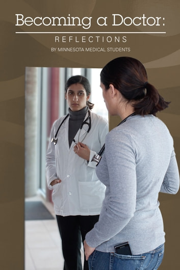 Becoming a Doctor - Reflections by Minnesota Medical Students ebook by Therese Zink
