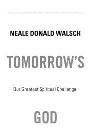 Tomorrow's God - Our Greatest Spiritual Challenge ebook by Neale Donald Walsch