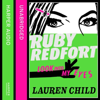 Look into my eyes (Ruby Redfort, Book 1) audiobook by Lauren Child