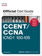 CCENT/CCNA ICND1 100-105 Official Cert Guide ebook by Wendell Odom