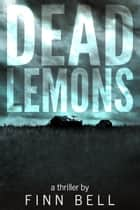 Dead Lemons ebook by Finn Bell