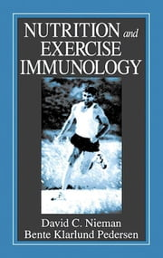 Nutrition and Exercise Immunology ebook by Nieman, David C.
