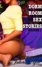 Dorm Room Sex Stories, Volume One ebook by Julieta Hyde