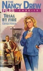 Trial by Fire ebook by Carolyn Keene