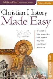 Christian History Made Easy Participant Guide ebook by Timothy Paul Jones