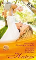 Un mariage en Italie - Le miracle de l'amour ebook by Rebecca Winters, Louisa George