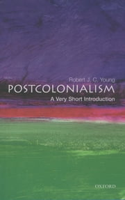 Postcolonialism: A Very Short Introduction ebook by Robert J. C. Young