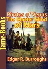 Pirates of Venus, The Master Mind of Mars , And Other Stories : 7 Stories of Edgar Rice Burroughs - (Carson Napier of Venus, and John Carter of Mars), Timeless Science Fiction Story ebook by Edgar Rice Burroughs