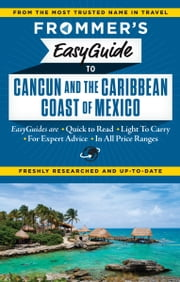 Frommer's EasyGuide to Cancun and the Caribbean Coast of Mexico ebook by Christine  Delsol,Maribeth Mellin