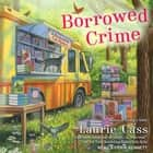 Borrowed Crime audiobook by Laurie Cass