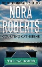 Courting Catherine ebook by
