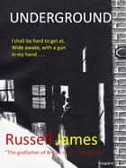 Underground ebook by Russell James