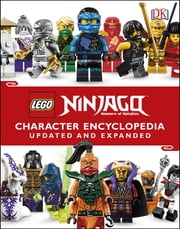 LEGO Ninjago Character Encyclopedia Updated Edition ebook by DK