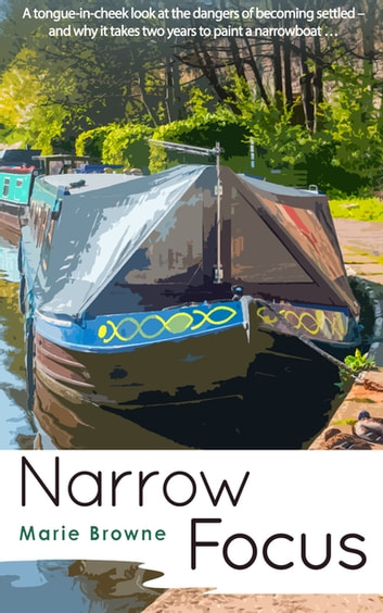 Narrow Focus - The Narrow Boat Books ebook by Marie Browne