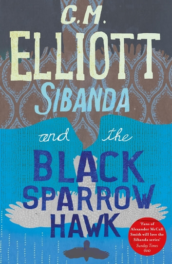 Sibanda and the Black Sparrow Hawk ebook by C M Elliott