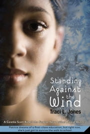 Standing Against the Wind ebook by Traci L. Jones