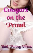 Cougars on the Prowl ebook by Bad Penny Press