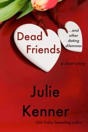 Dead Friends and Other Dating Dilemmas (a short story) ebook by Julie Kenner