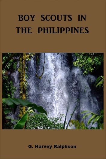 Boys Scouts in the Philippines ebook by G. Harvey Ralphson
