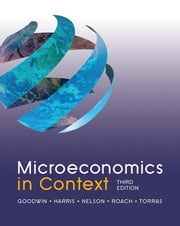 Microeconomics in Context ebook by Neva Goodwin, Jonathan M. Harris, Julie A. Nelson,...