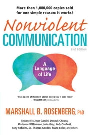 Nonviolent Communication: A Language of Life: Life-Changing Tools for Healthy Relationships ebook by Rosenberg, Marshall B.