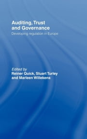 Auditing, Trust and Governance: Developing Regulation in Europe ebook by Quick, Reiner