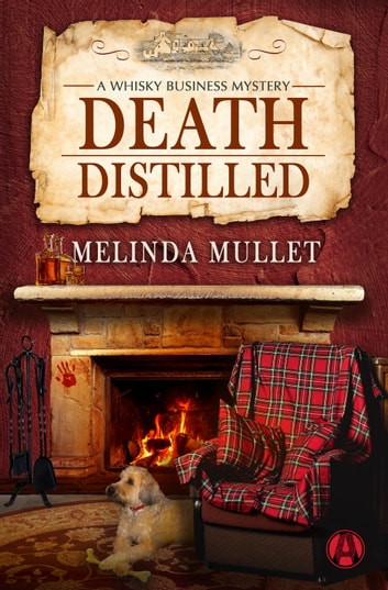 Death Distilled - A Whisky Business Mystery ebook by Melinda Mullet